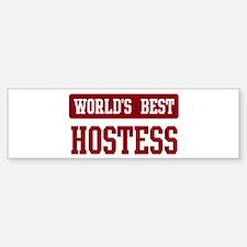 Worlds best Hostess Bumper Bumper Bumper Sticker