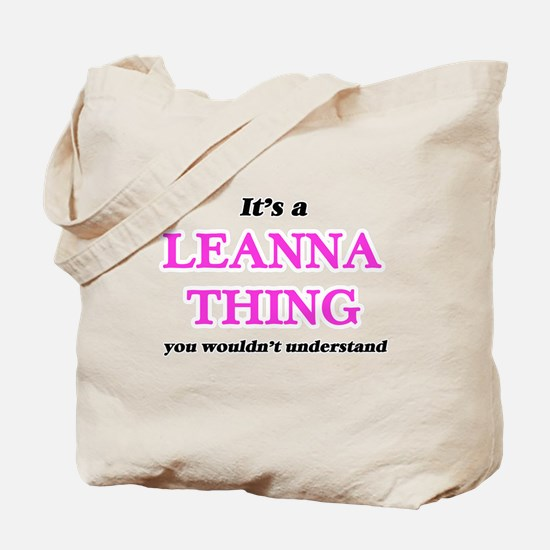 It's a Leanna thing, you wouldn't Tote Bag