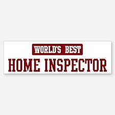 Worlds best Home Inspector Bumper Bumper Bumper Sticker