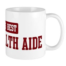 Worlds best Home Health Aide Mug