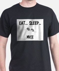 Eat ... Sleep ... MICE T-Shirt