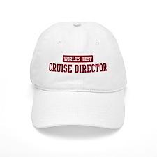 Worlds best Cruise Director Baseball Cap