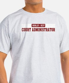 Worlds best Court Administrat T-Shirt