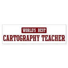Worlds best Cartography Teach Bumper Bumper Sticker