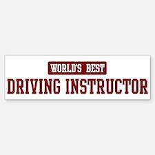 Worlds best Driving Instructo Bumper Bumper Bumper Sticker