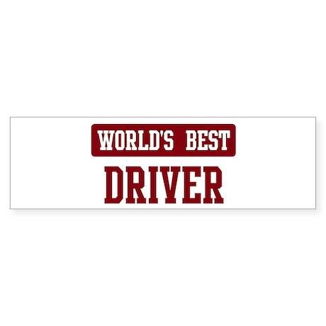 Worlds best Driver Bumper Sticker