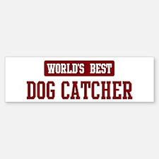 Worlds best Dog Catcher Bumper Bumper Bumper Sticker