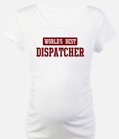 Worlds best Dispatcher Shirt