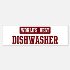 Worlds best Dishwasher Bumper Bumper Bumper Sticker