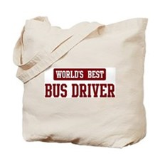 Worlds best Bus Driver Tote Bag
