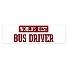 Worlds best Bus Driver Bumper Bumper Sticker
