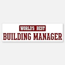 Worlds best Building Manager Bumper Bumper Bumper Sticker