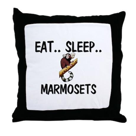 Eat ... Sleep ... MARMOSETS Throw Pillow