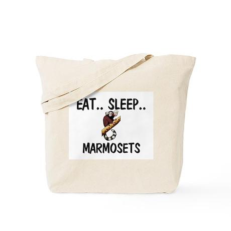 Eat ... Sleep ... MARMOSETS Tote Bag