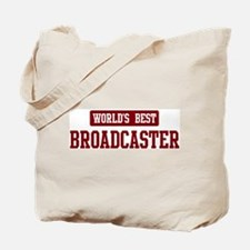 Worlds best Broadcaster Tote Bag