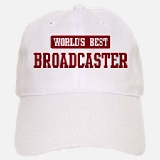 Worlds best Broadcaster Baseball Baseball Cap
