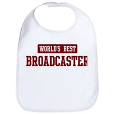 Worlds best Broadcaster Bib