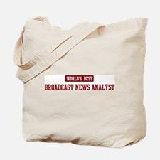 Worlds best Broadcast News An Tote Bag