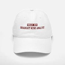 Worlds best Broadcast News An Baseball Baseball Cap