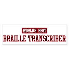 Worlds best Braille Transcrib Bumper Bumper Sticker