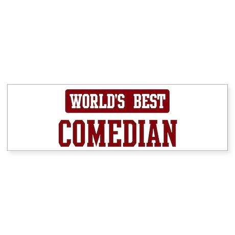 Worlds best Comedian Bumper Sticker