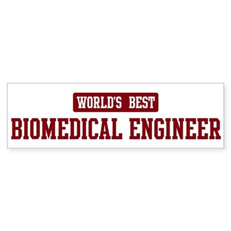 Worlds best Biomedical Engine Bumper Sticker