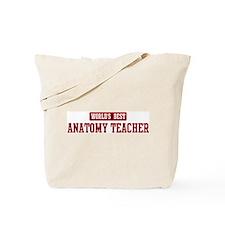 Worlds best Anatomy Teacher Tote Bag