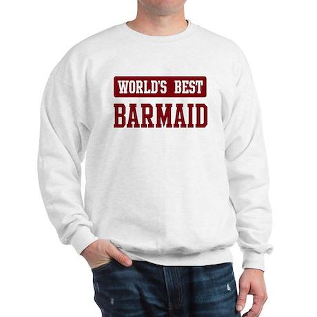 Worlds best Barmaid Sweatshirt