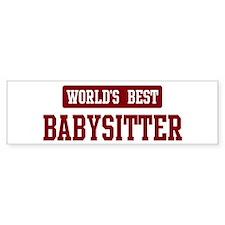 Worlds best Babysitter Bumper Bumper Sticker