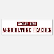 Worlds best Agriculture Teach Bumper Bumper Bumper Sticker