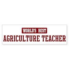 Worlds best Agriculture Teach Bumper Bumper Sticker