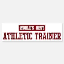 Worlds best Athletic Trainer Bumper Bumper Bumper Sticker