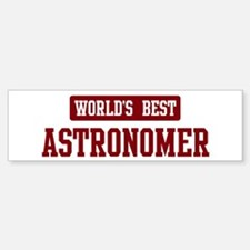 Worlds best Astronomer Bumper Bumper Bumper Sticker