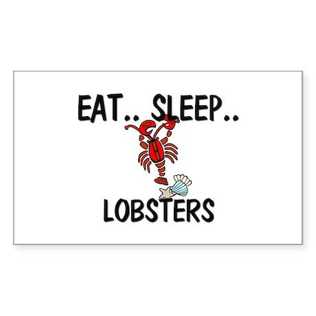 Eat ... Sleep ... LOBSTERS Rectangle Sticker