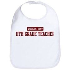 Worlds best 11th Grade Teache Bib