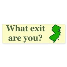What exit are you? Bumper Bumper Sticker