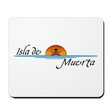 Isla de Muerta Mousepad
