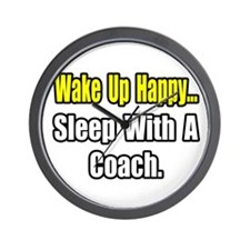 """""""..Sleep With a Coach"""" Wall Clock"""