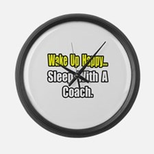 """..Sleep With a Coach"" Large Wall Clock"