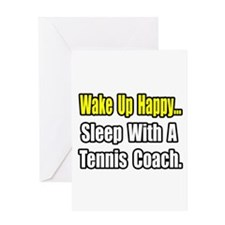 """..Sleep w/ Tennis Coach"" Greeting Card"