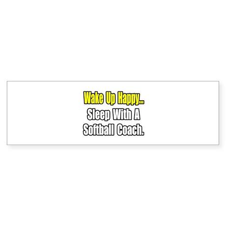 """Sleep w/ Softball Coach"" Bumper Sticker"