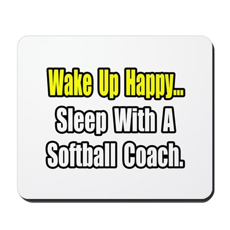 """Sleep w/ Softball Coach"" Mousepad"
