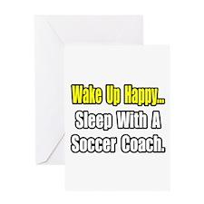 """..Sleep w/ Soccer Coach"" Greeting Card"