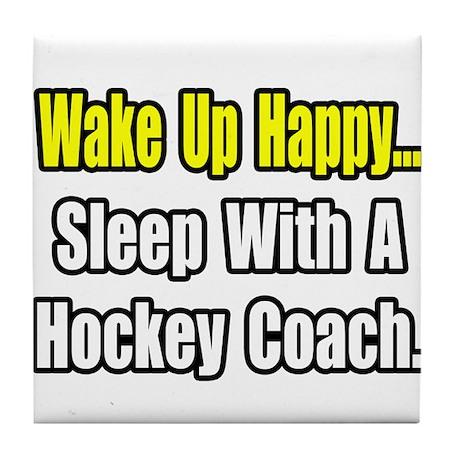 """..Sleep w/ Hockey Coach"" Tile Coaster"