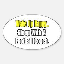 """Sleep w/ Football Coach"" Oval Sticker (10 pk)"