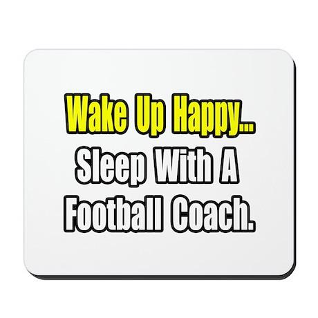 """Sleep w/ Football Coach"" Mousepad"