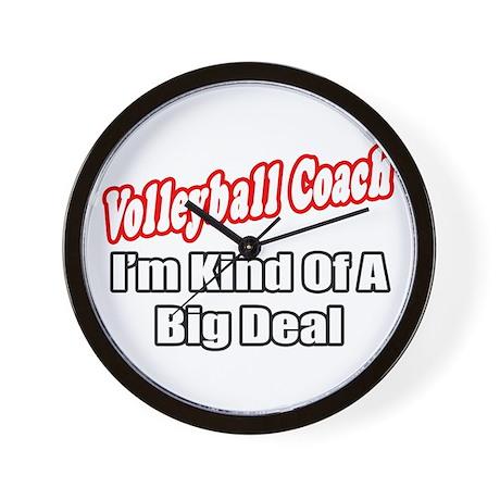 """Volleyball Coach..Big Deal"" Wall Clock"