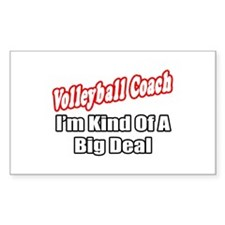 """Volleyball Coach..Big Deal"" Rectangle Decal"