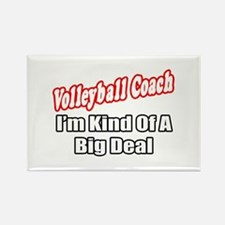 """""""Volleyball Coach..Big Deal"""" Rectangle Magnet (10"""