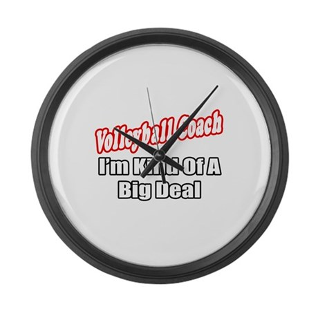 """""""Volleyball Coach..Big Deal"""" Large Wall Clock"""